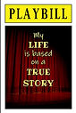 PLAYBILL - My Life is Based on a True (F