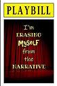 PLAYBILL - I'm erasing myself from (Fron