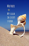 Mother - My Calm in Every Storm - Gag Bo