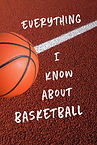 Everything I Know About Basketball - (Fr