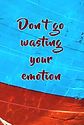 Don't go Wasting Your Emotions BOAT- (Fr