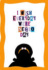 I Wish Every Day was Negro (big hair) -