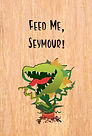 Feed me, Seymour (Front and Back).jpg