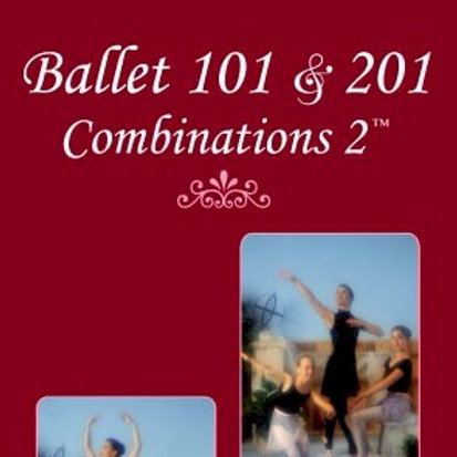 Ballet 101 & 201: Combinations 2