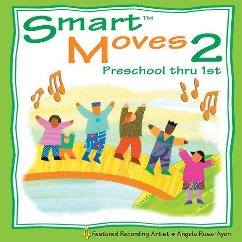 Smart Moves 2: Preschool thru 1st - Music CD