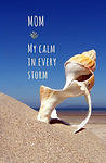 Mom! My Calm in Every Storm - Gag Book (
