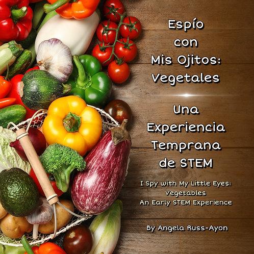 Espío con Mis Ojitos: Vegetales, una Experiencia Temprana de STEM