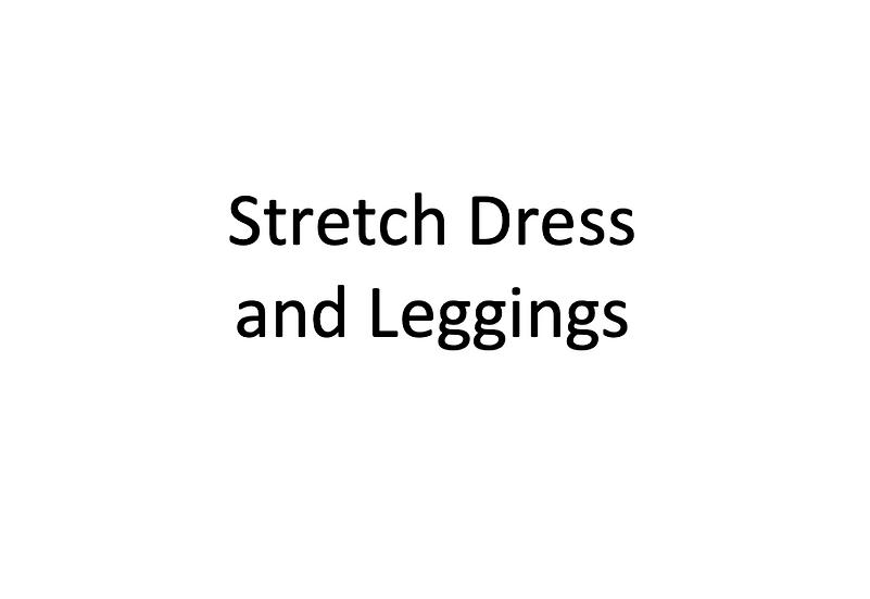 Stretch Blocks - Dress and Leggings (Female)