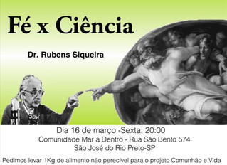 Palestra : Dr Rubens Siqueira sobre Fé e Ciência