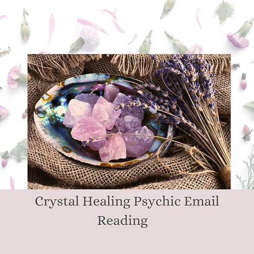 Crystal Healing Psychic Email Reading