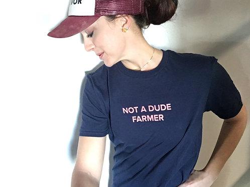 Not A Dude Farmer Tee