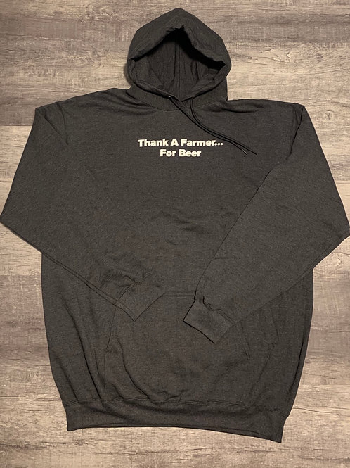 "Tall ""Thank a Farmer for Beer"" Hoodie"