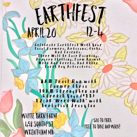 EarthFest at White Barn Farm: Saturday 4/20, 12pm - 4pm