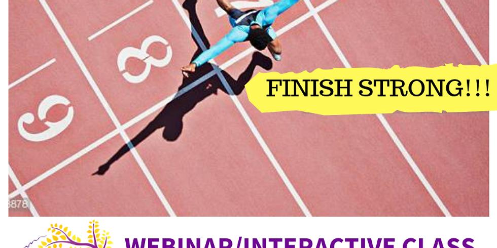 Webinar/Interactive Class: Finish Strong