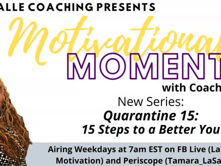 Motivational Moments with Coach Tami: Quarantine 15: 15 Steps to a Better You (5/5/2020)