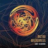 METRO WILDERNESS JAZZ KLAXON 2019.09.04.