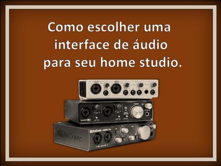 Como escolher uma interface de áudio para seu home studio.
