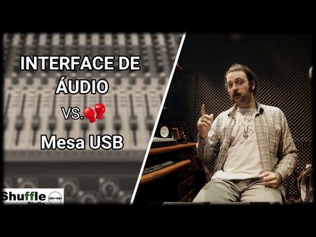 Gravação: Interface de Áudio Vs. Mesa USB.