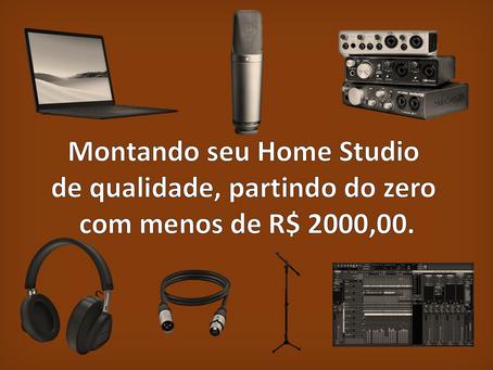Montando seu Home Studio de qualidade, partindo do zero com menos de R$ 2000,00.