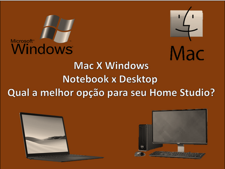 Mac X Windows e Notebook x Desktop - Qual a melhor opção para seu Home Studio?