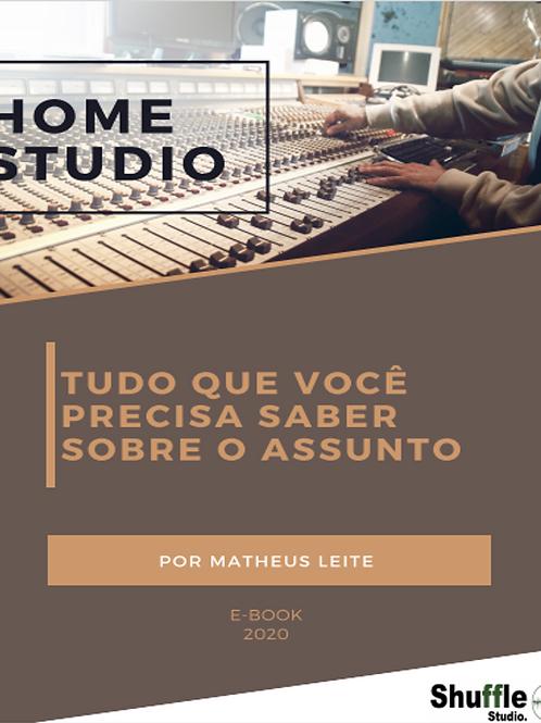 """E-book """"Home Studio - Tudo que Você Precisa Saber Sobre o Assunto"""""""