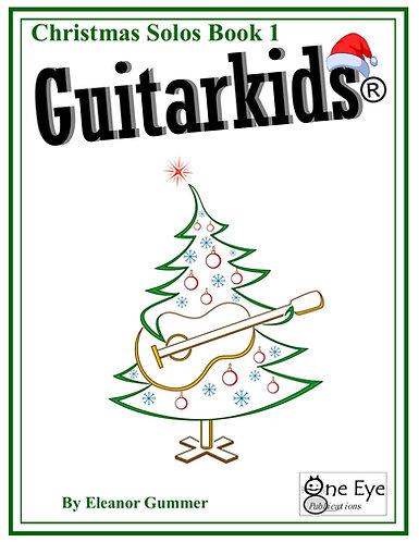 Guitarkids® Christmas Solos Book 1