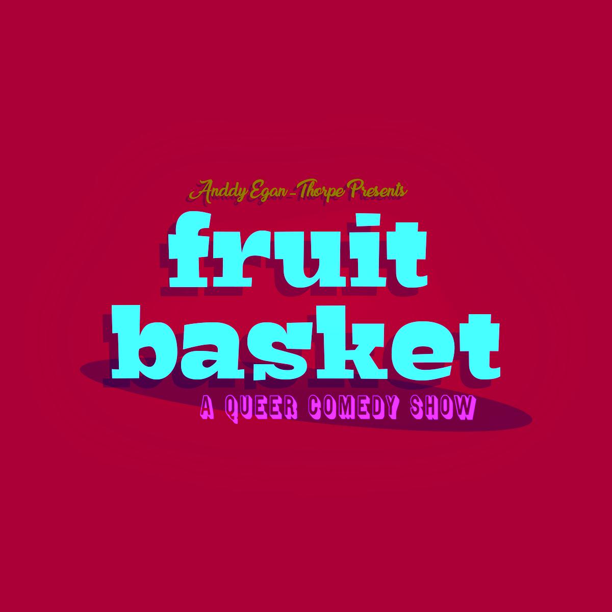 Fruit Basket: A Queer Comedy Show