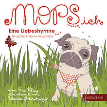 MOPSich Eine Liebeshymne Geschenkbuch