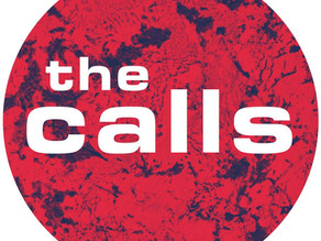 """It's unsettled, but actually really settled"": The Calls, in interview"