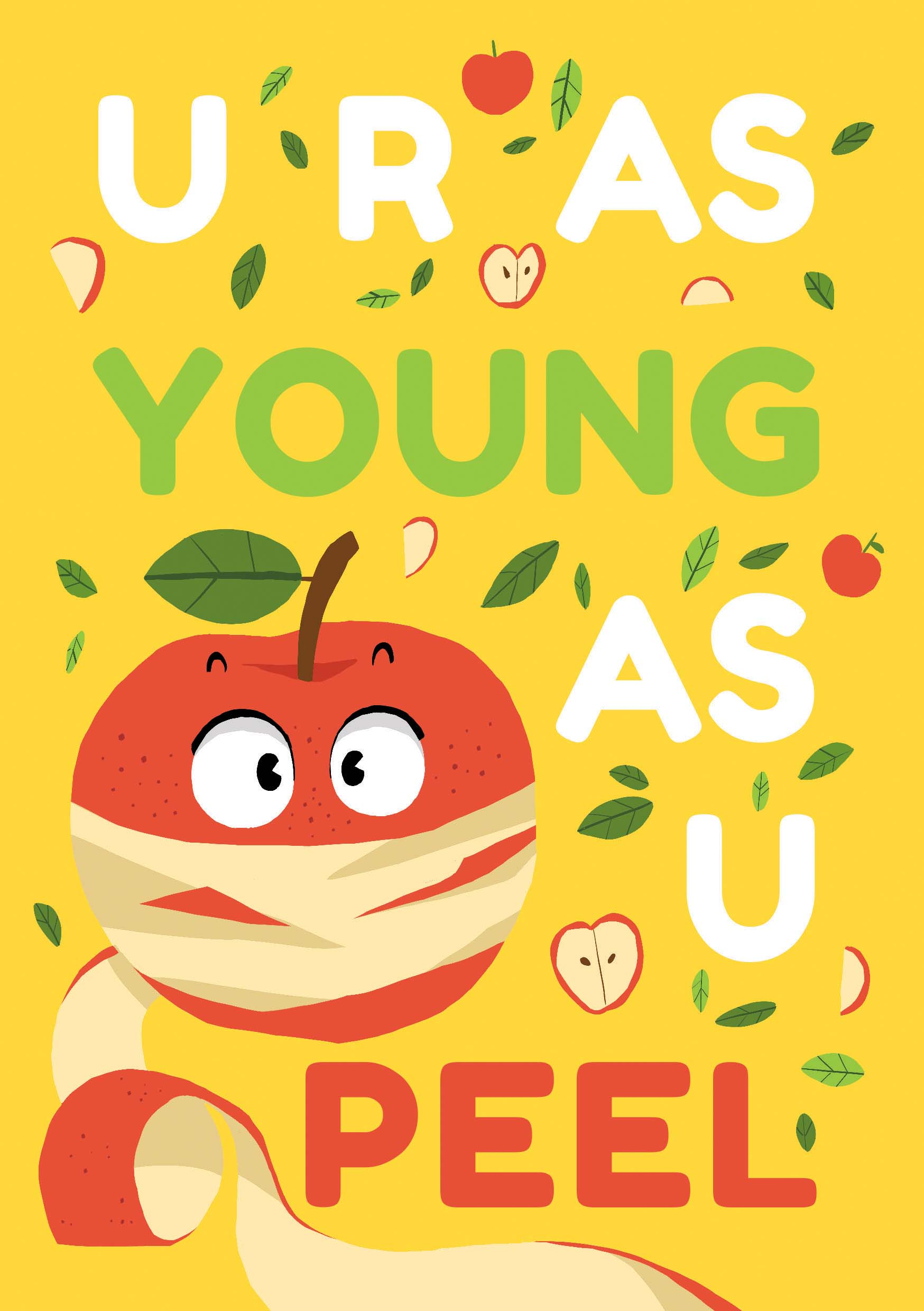 U R AS YOUNG AS U PEEL
