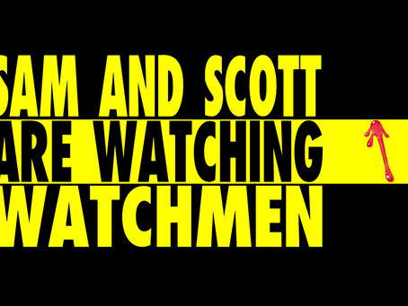 """New Sam and Scott are Watchmen Watchmen """"A Brother to Dragons"""" podcast is out now!"""