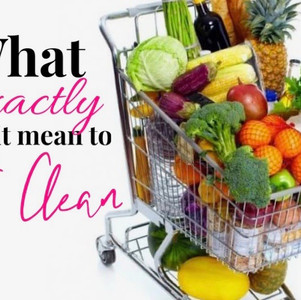"""What exactly does it mean to """"Eat Clean""""?"""