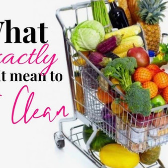 "What exactly does it mean to ""Eat Clean""?"