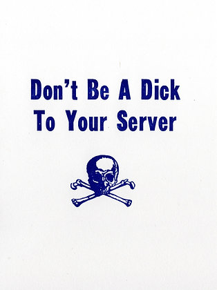 Don't Be A Dick To Your Server Greeting Card