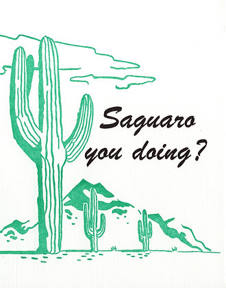 Saguaro you doing? Greeting Card