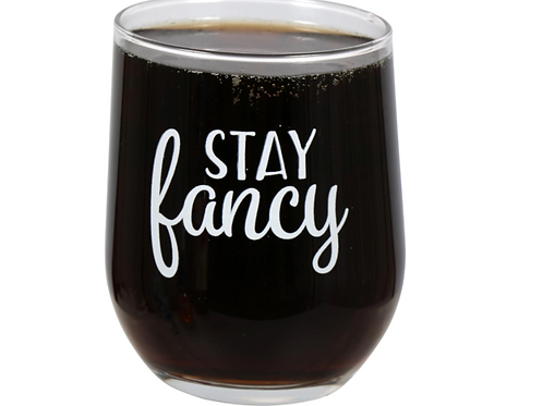 Stay Fancy Stemless Wine Glass