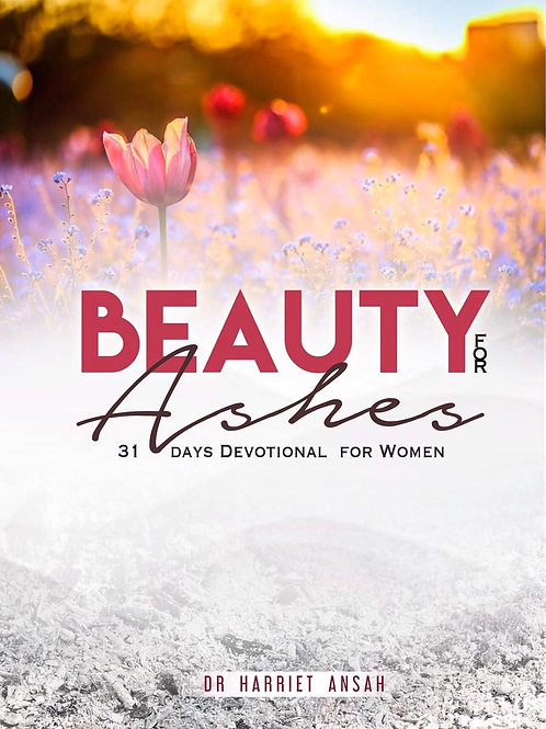 Beauty For Ashes 31 days Devotional for Women