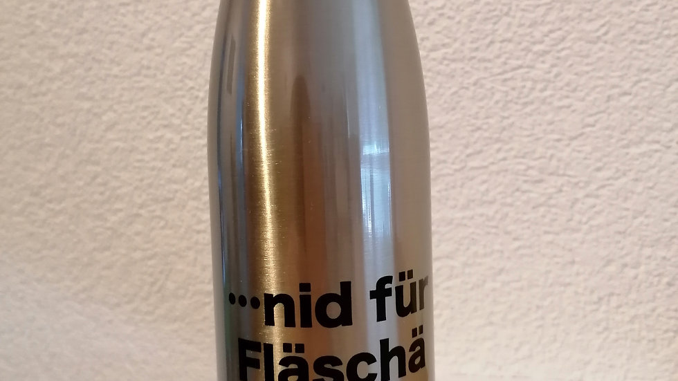 "Trinkfläschä ""...nid für Fläschä"""