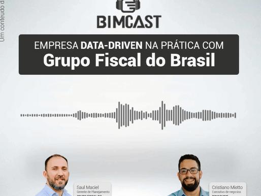 BIMCast #5 Empresa Data-Driven na Prática: Grupo Fiscal do Brasil