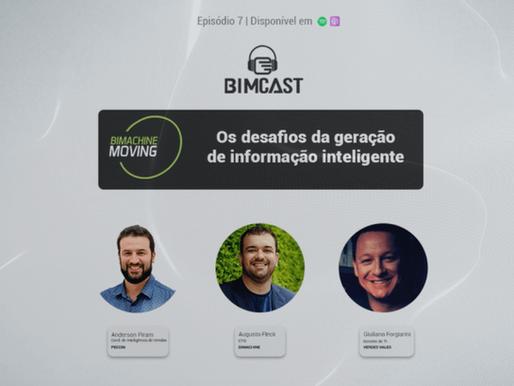 BIMCast #7 Os Desafios da geração de informação inteligente