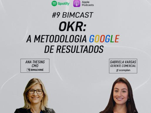 BIMCast #9 OKR: A metodologia Google de resultados