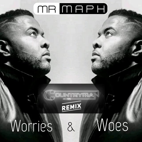 Worries & Woes (Countryman Remix)