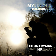 My Prayer (Isolation Remix) - Mr MAPH