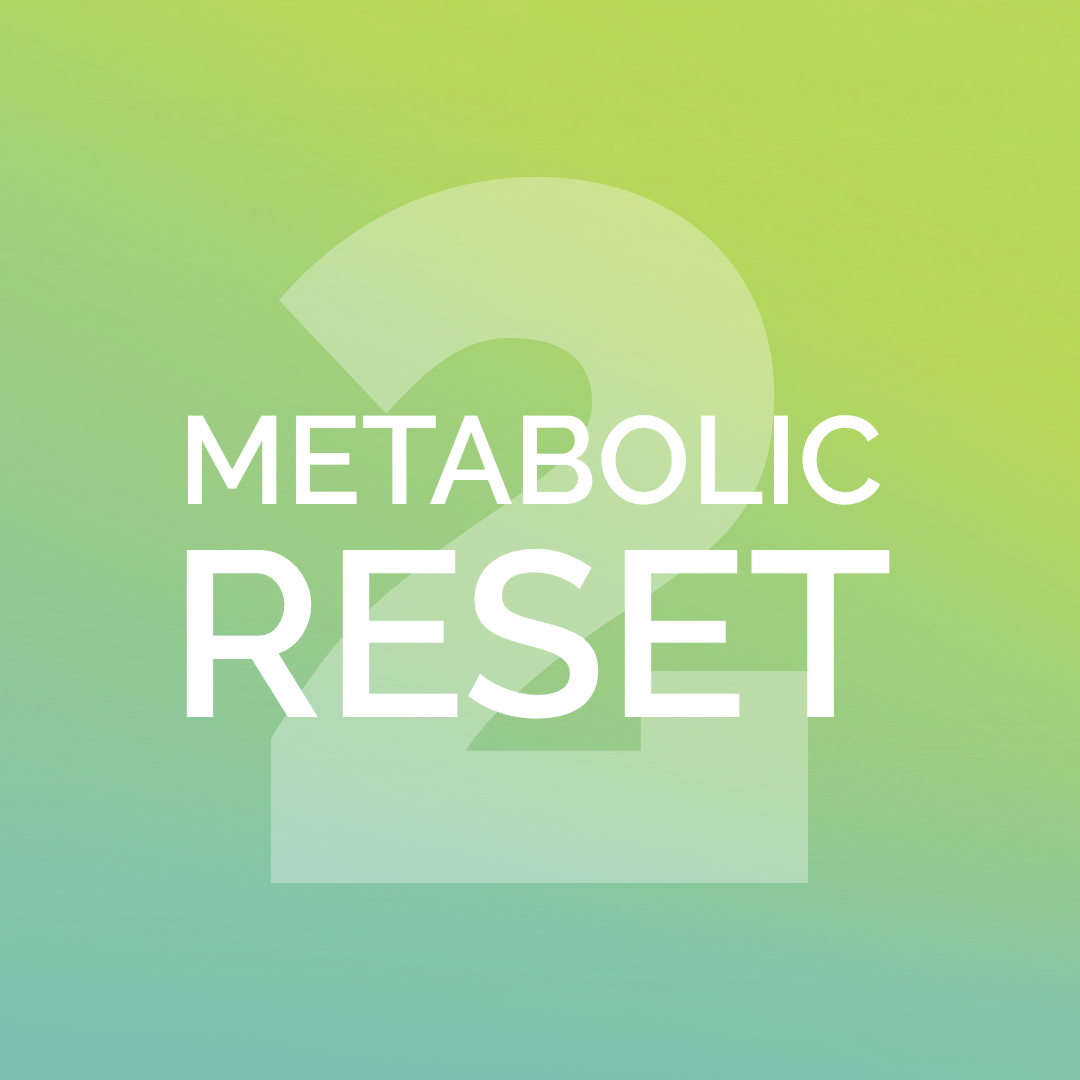 SESSION 2 - Metabolic RESET Course