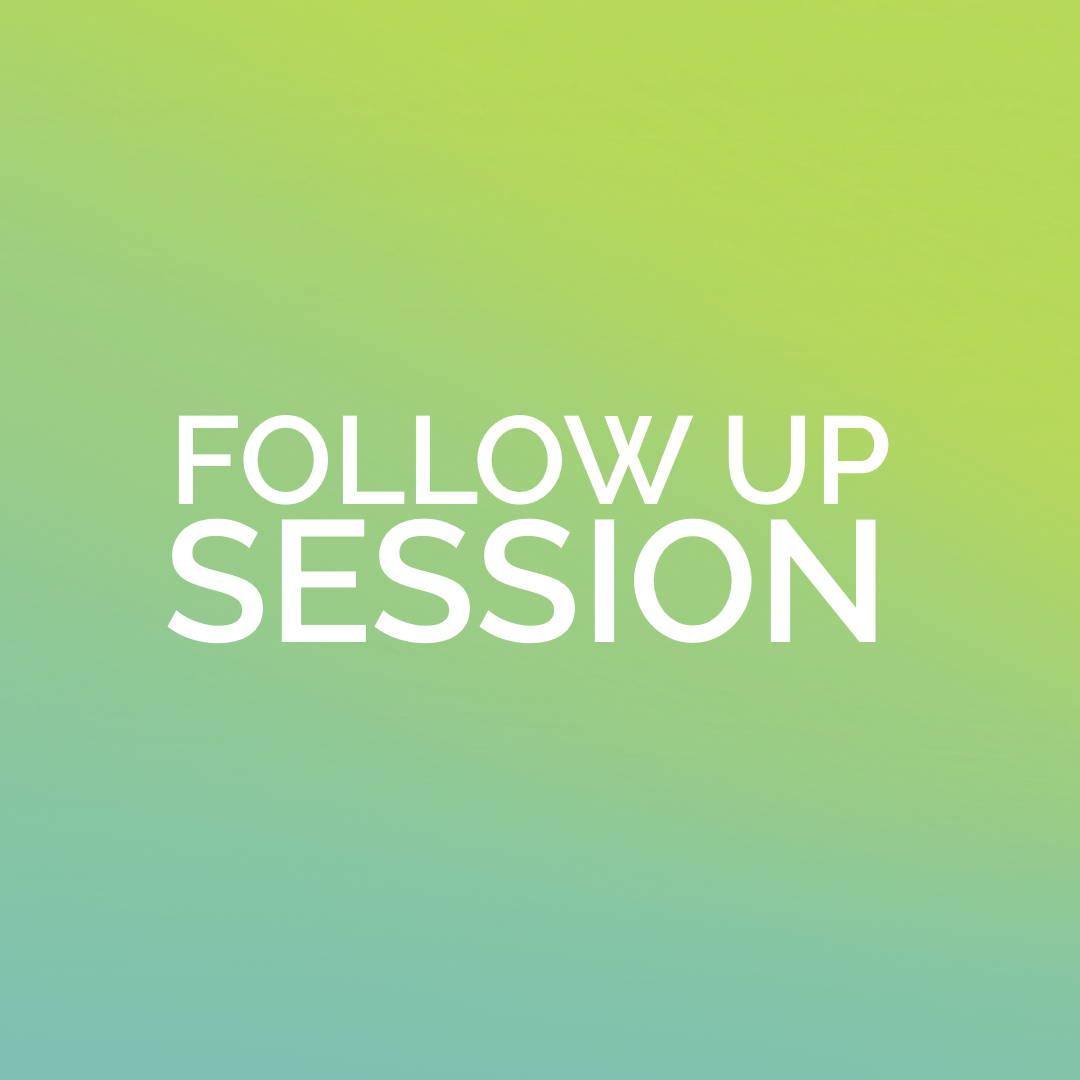 FOLLOW UP SESSION