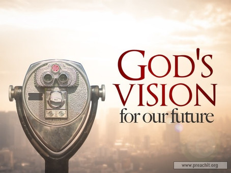 From the Pastor's Desk:  God's Vision For Our Future