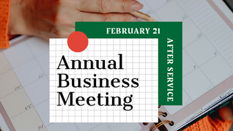 Annual Business Meeting REMINDER:  February 21, 2021