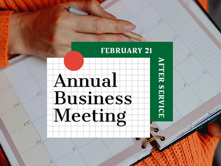 Annual Business Meeting:  February 21, 2021