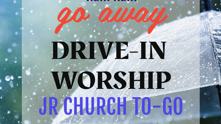 Drive-in Service & Junior Church To-Go May 30, 2021