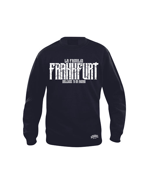 Welcome to Mi Barrio, La Familia Frankfurt Sweatshirt